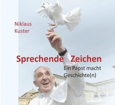Sprechende Zeichen. Ein Papst macht Geschichte(n)